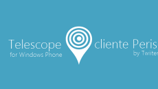 Telescope é o primeiro cliente do novo app do Twitter Periscope para o Windows Phone