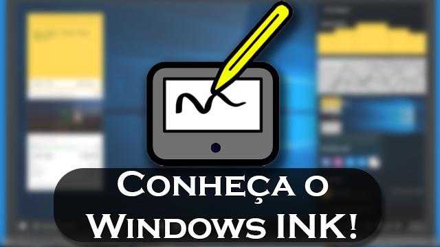 Veja o Windows INK em ação! [Video]