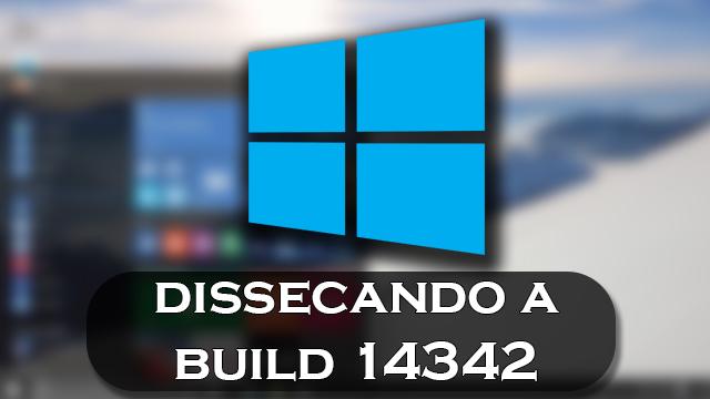 Dissecando o Windows 10 Build 14342 [Vídeo]