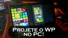 Aprenda como projetar a tela de seu Windows Phone em seu PC e também a solucionar os problemas que impedem isso!!