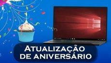 As novidades da Atualização de Aniversario (Redstone 1) do Windows 10 para PC!