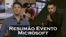 [Vídeo] Confira um resumão do evento da Microsoft!