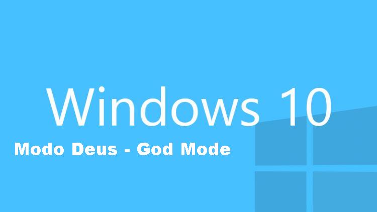 """Como habilitar o """"Modo Deus"""" (God Mode) no windows 10"""