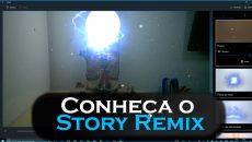 Story Remix – Conheça e veja como usar o novo editor de historias da Microsoft!
