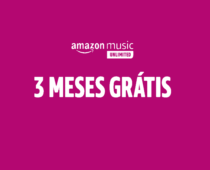 Amazon Music Unlimited por 3 meses grátis