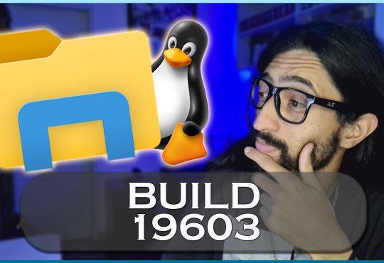 Build 19603 traz maior integração com Linux!